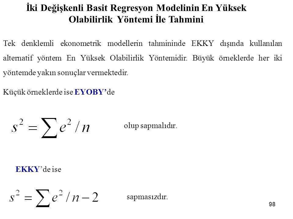 Y i 'lerin olasılık yoğunluk fonksiyonları f(Y i ) fonksiyonu ile ifade edilebilir.
