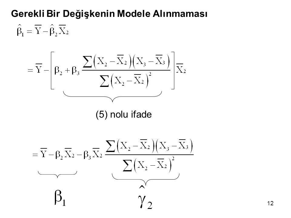 12 Gerekli Bir Değişkenin Modele Alınmaması (5) nolu ifade