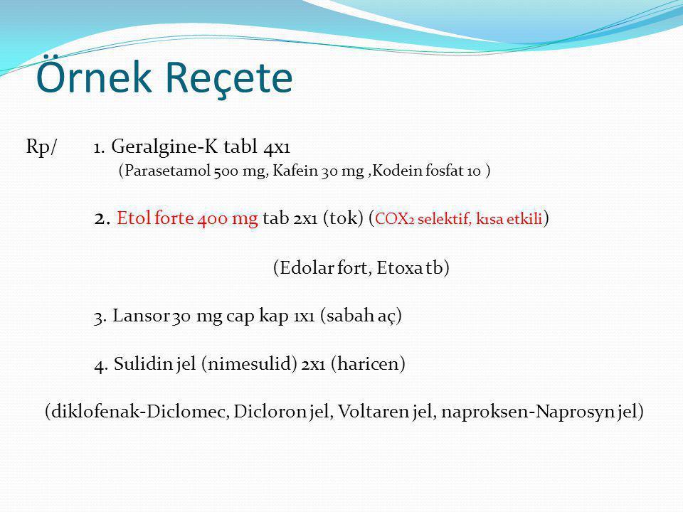 Örnek Reçete Rp/ 1.Geralgine-K tabl 4x1 (Parasetamol 500 mg, Kafein 30 mg,Kodein fosfat 10 ) 2.