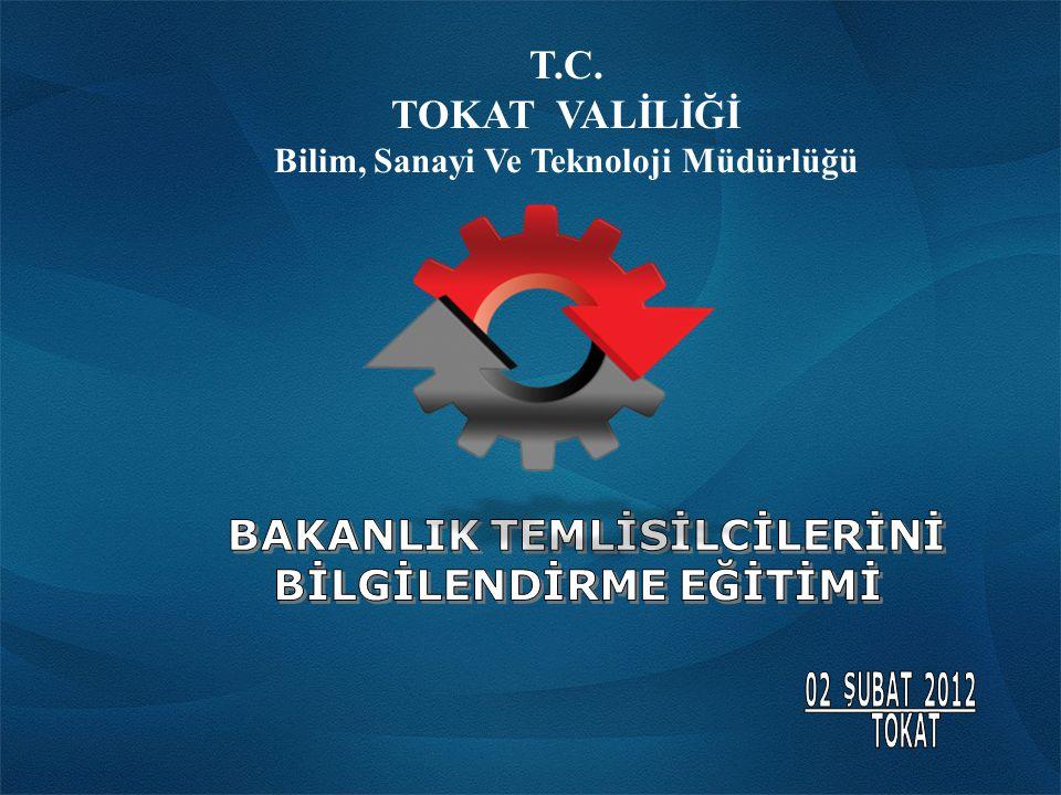 1 1 5 T.C. TOKAT VALİLİĞİ Bilim, Sanayi Ve Teknoloji Müdürlüğü