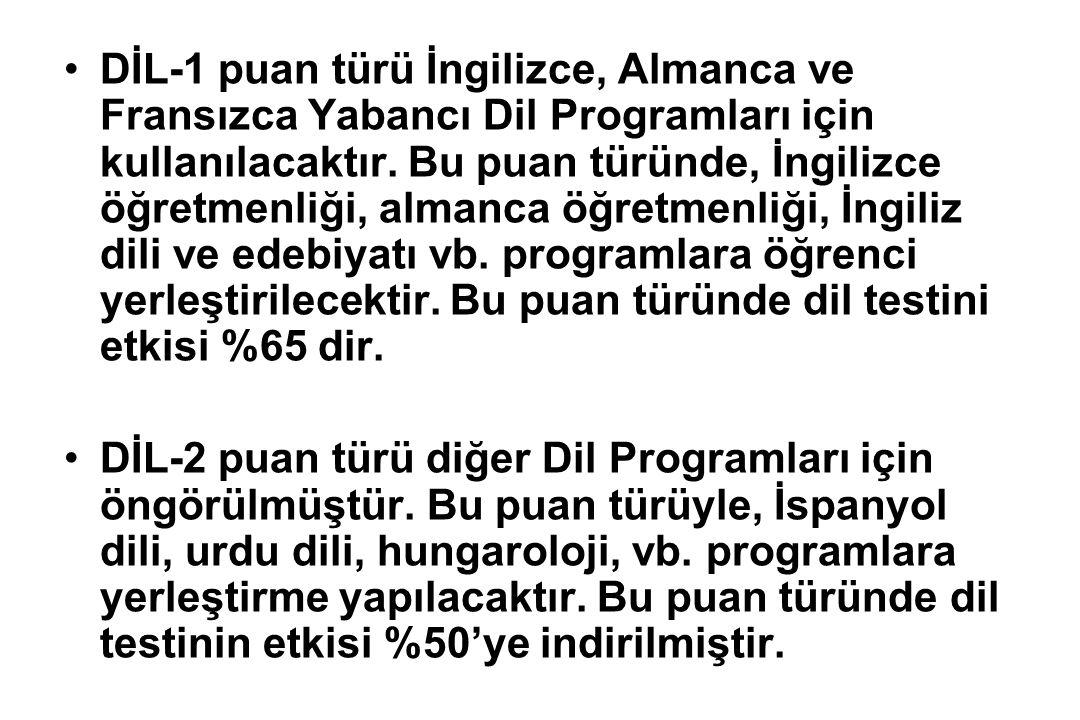 DİL-1 puan türü İngilizce, Almanca ve Fransızca Yabancı Dil Programları için kullanılacaktır. Bu puan türünde, İngilizce öğretmenliği, almanca öğretme