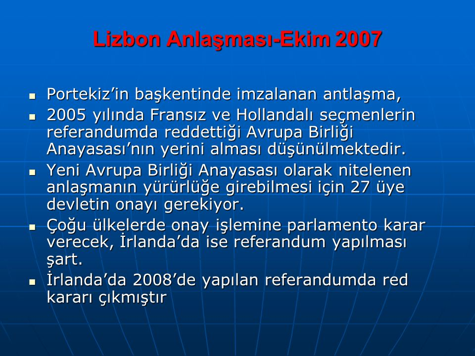 Lizbon Anlaşması-Ekim 2007 Portekiz'in başkentinde imzalanan antlaşma, Portekiz'in başkentinde imzalanan antlaşma, 2005 yılında Fransız ve Hollandalı