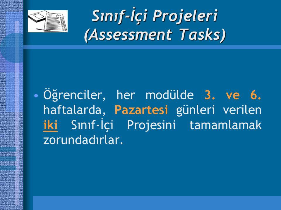 Sınıf-İçi Projeleri (Assessment Tasks) Öğrenciler, her modülde 3.