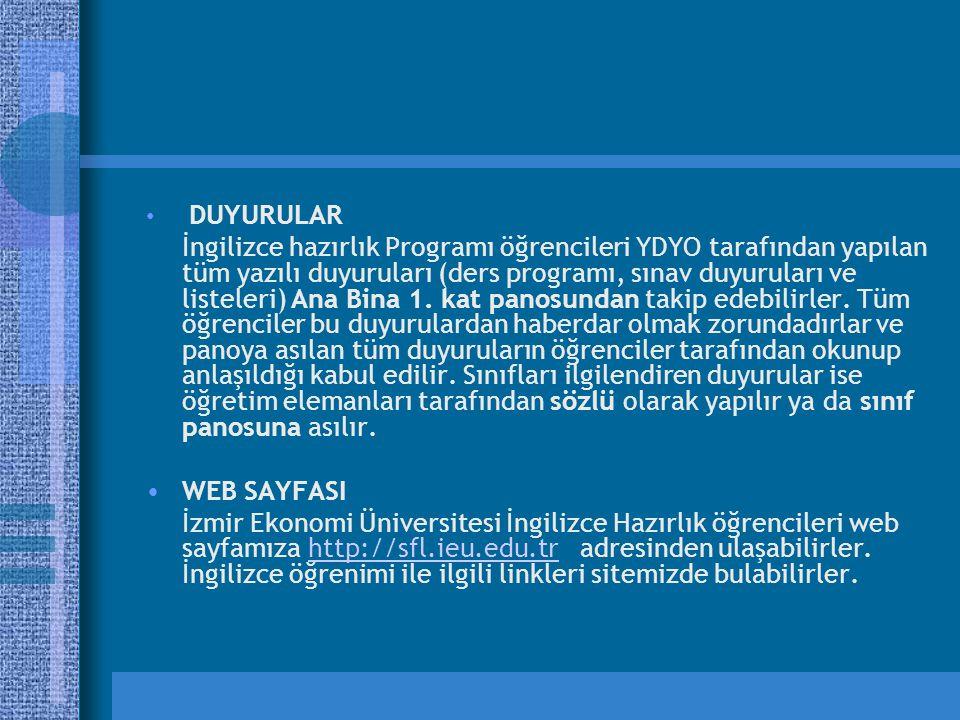 DUYURULAR İngilizce hazırlık Programı öğrencileri YDYO tarafından yapılan tüm yazılı duyuruları (ders programı, sınav duyuruları ve listeleri) Ana Bina 1.