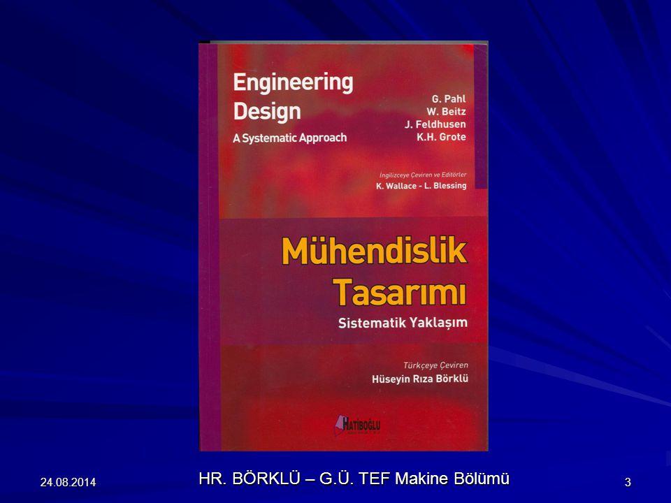 24.08.20144 Makine elemanları – Mühendislik tasarımı HR. BÖRKLÜ – G.Ü. TEF Makine Bölümü