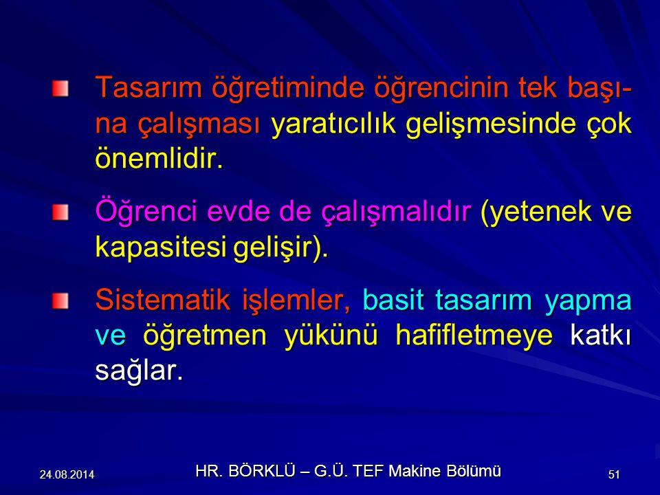 24.08.201452 Öğretmen de bazı doğma fikirlere sahip olabilir ve bu konuda öğrenci uyarılmalı- dır.