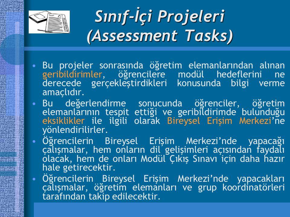 Sınıf-İçi Projeleri (Assessment Tasks) Bu projeler sonrasında öğretim elemanlarından alınan geribildirimler, öğrencilere modül hedeflerini ne derecede