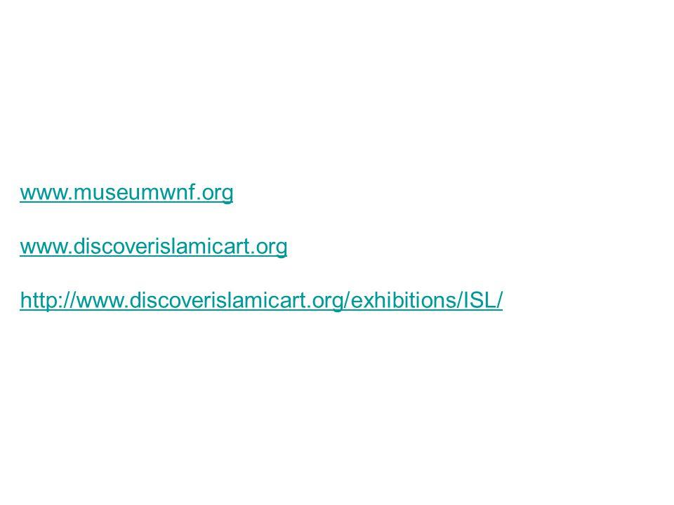 www.museumwnf.org www.discoverislamicart.org http://www.discoverislamicart.org/exhibitions/ISL/