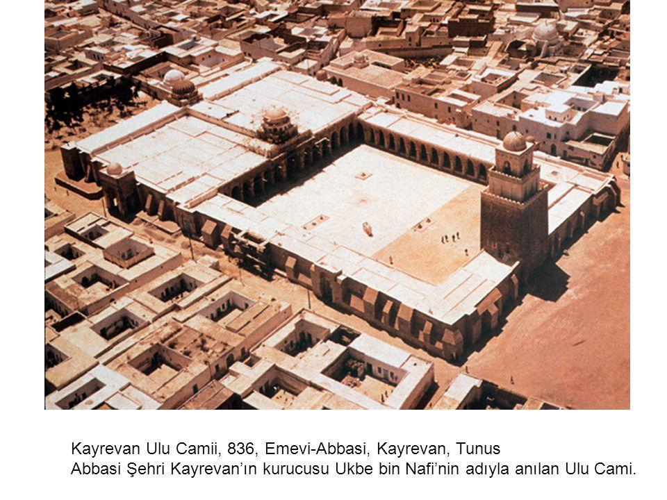 Kayrevan Ulu Camii, 836, Emevi-Abbasi, Kayrevan, Tunus Abbasi Şehri Kayrevan'ın kurucusu Ukbe bin Nafi'nin adıyla anılan Ulu Cami.