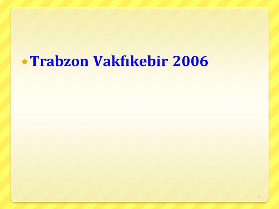 23 Trabzon Vakfıkebir 2006