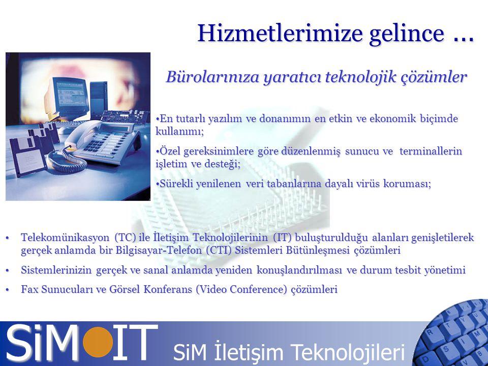 SiM SiM IT SiM İletişim Teknolojileri Telekomünikasyon (TC) ile İletişim Teknolojilerinin (IT) buluşturulduğu alanları genişletilerek gerçek anlamda b