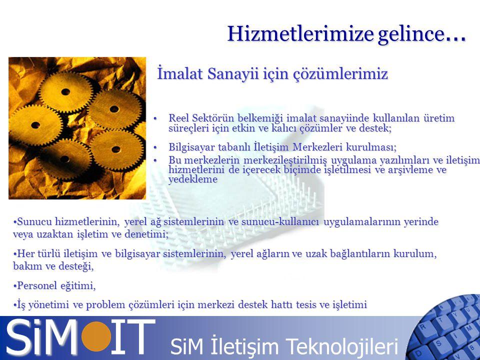 SiM SiM IT SiM İletişim Teknolojileri İmalat Sanayii için çözümlerimiz Reel Sektörün belkemiği imalat sanayiinde kullanılan üretim süreçleri için etki