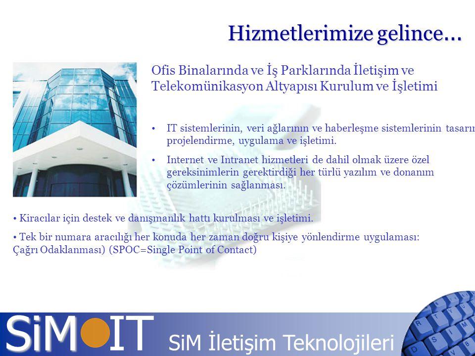 SiM SiM IT SiM İletişim Teknolojileri Ofis Binalarında ve İş Parklarında İletişim ve Telekomünikasyon Altyapısı Kurulum ve İşletimi IT sistemlerinin,