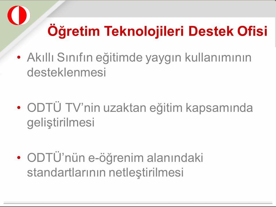Akıllı Sınıfın eğitimde yaygın kullanımının desteklenmesi ODTÜ TV'nin uzaktan eğitim kapsamında geliştirilmesi ODTÜ'nün e-öğrenim alanındaki standartl