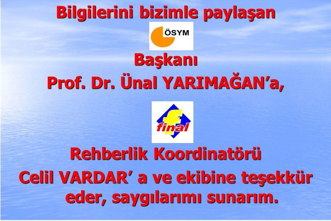 2010-ÖSYS Sunum, İstanbul 29 Ağustos 2009 Bilgilerini bizimle paylaşan Başkanı Prof.