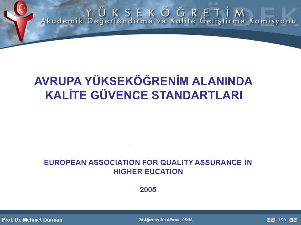 Prof. Dr. Mehmet Durman 24 Ağustos 2014 Pazar, 05:28 1/20 AVRUPA YÜKSEKÖĞRENİM ALANINDA KALİTE GÜVENCE STANDARTLARI EUROPEAN ASSOCIATION FOR QUALITY A