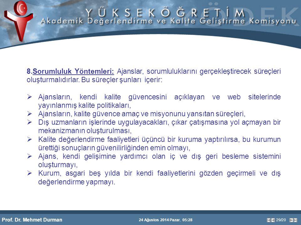 Prof. Dr. Mehmet Durman 24 Ağustos 2014 Pazar, 05:28 29/20 8.Sorumluluk Yöntemleri: Ajanslar, sorumluluklarını gerçekleştirecek süreçleri oluşturmalıd