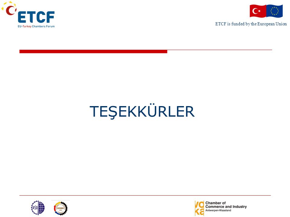ETCF is funded by the European Union TEŞEKKÜRLER
