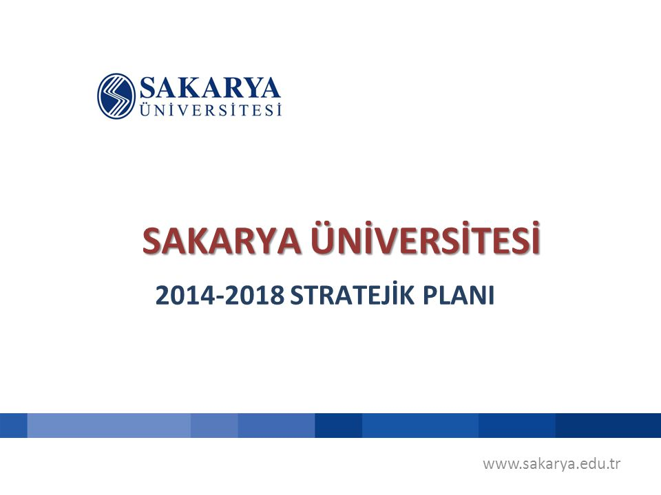 SAKARYA ÜNİVERSİTESİ 2014-2018 STRATEJİK PLANI