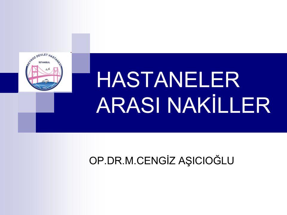 HASTANELER ARASI NAKİLLER OP.DR.M.CENGİZ AŞICIOĞLU
