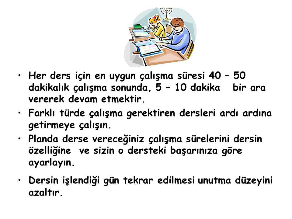 Her ders için en uygun çalışma süresi 40 – 50 dakikalık çalışma sonunda, 5 – 10 dakika bir ara vererek devam etmektir. Farklı türde çalışma gerektiren