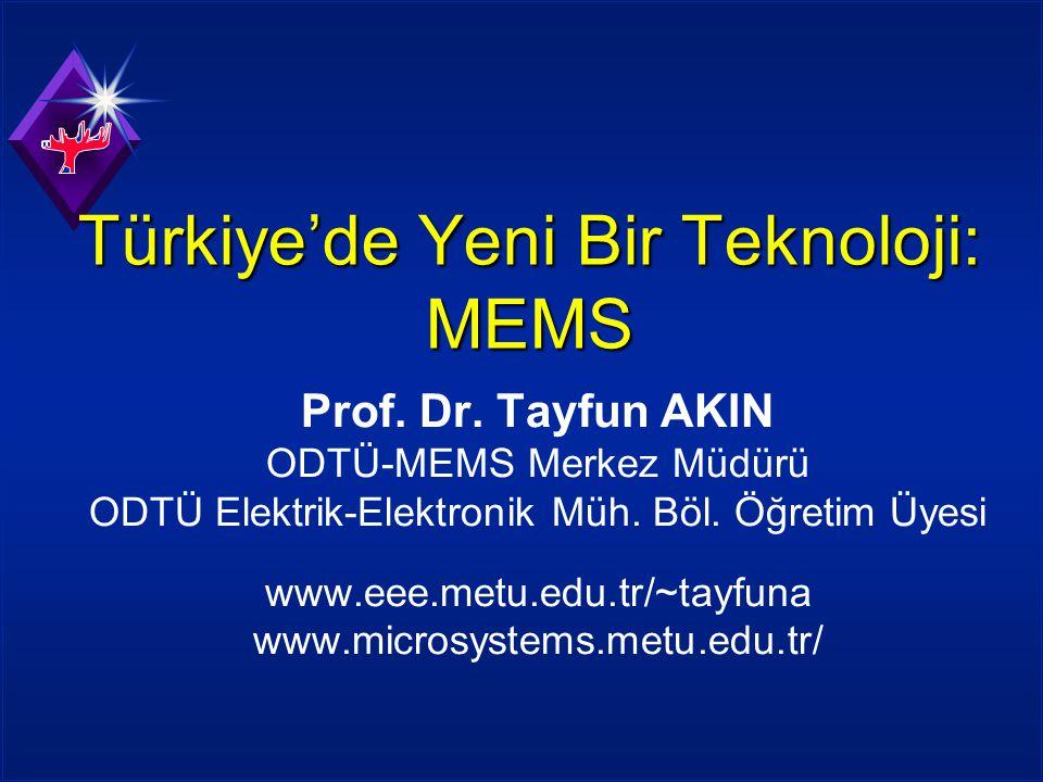 Türkiye'de Yeni Bir Teknoloji: MEMS Prof.Dr.
