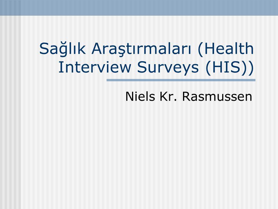 Sağlık Araştırmaları (Health Interview Surveys (HIS)) Niels Kr. Rasmussen