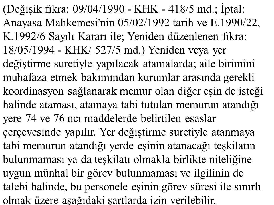 (Değişik fıkra: 09/04/1990 - KHK - 418/5 md.; İptal: Anayasa Mahkemesi'nin 05/02/1992 tarih ve E.1990/22, K.1992/6 Sayılı Kararı ile; Yeniden düzenlen