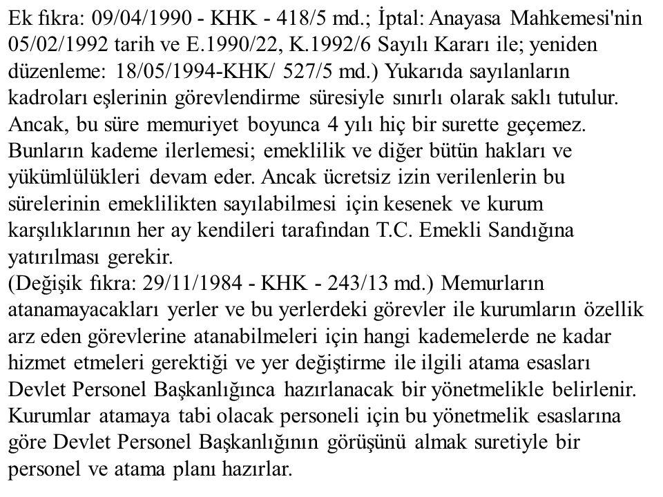 Ek fıkra: 09/04/1990 - KHK - 418/5 md.; İptal: Anayasa Mahkemesi'nin 05/02/1992 tarih ve E.1990/22, K.1992/6 Sayılı Kararı ile; yeniden düzenleme: 18/