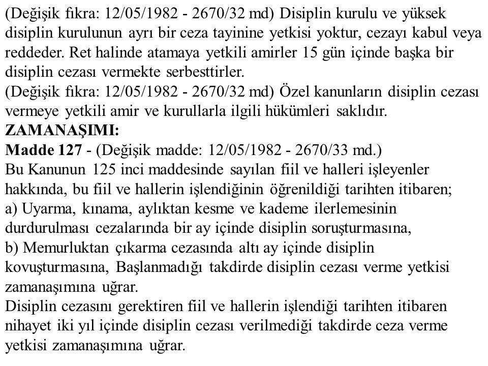 (Değişik fıkra: 12/05/1982 - 2670/32 md) Disiplin kurulu ve yüksek disiplin kurulunun ayrı bir ceza tayinine yetkisi yoktur, cezayı kabul veya reddede