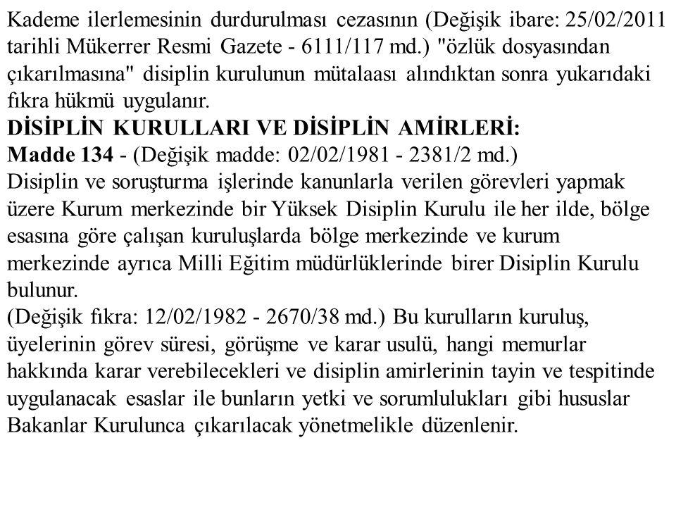 Kademe ilerlemesinin durdurulması cezasının (Değişik ibare: 25/02/2011 tarihli Mükerrer Resmi Gazete - 6111/117 md.)