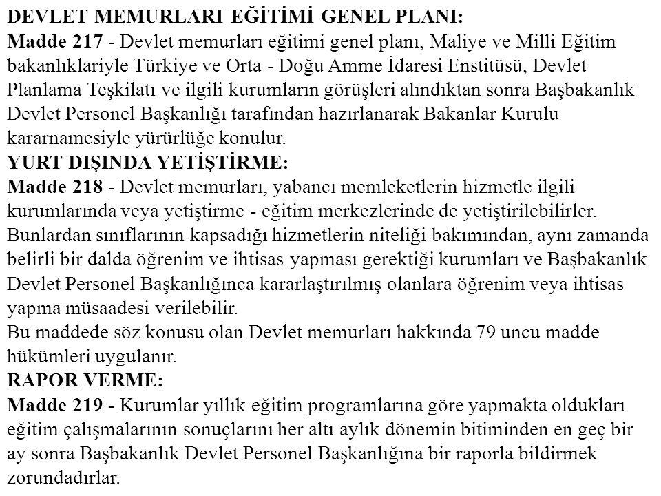 DEVLET MEMURLARI EĞİTİMİ GENEL PLANI: Madde 217 - Devlet memurları eğitimi genel planı, Maliye ve Milli Eğitim bakanlıklariyle Türkiye ve Orta - Doğu
