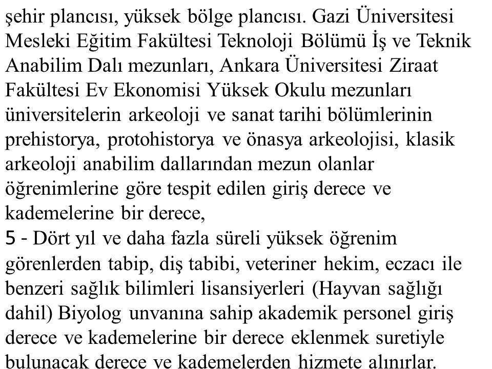 şehir plancısı, yüksek bölge plancısı. Gazi Üniversitesi Mesleki Eğitim Fakültesi Teknoloji Bölümü İş ve Teknik Anabilim Dalı mezunları, Ankara Üniver