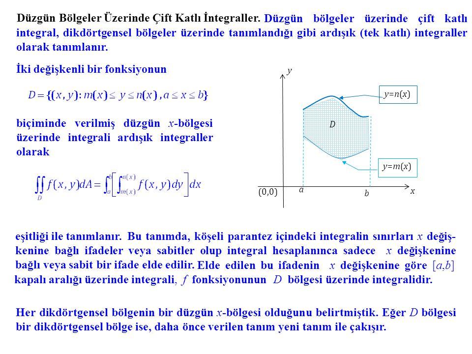 Düzgün Bölgeler Üzerinde Çift Katlı İntegraller. Düzgün bölgeler üzerinde çift katlı integral, dikdörtgensel bölgeler üzerinde tanımlandığı gibi ardış