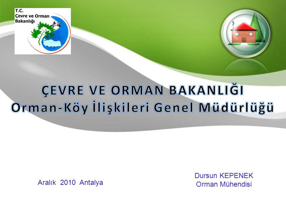 Dursun KEPENEK Orman Mühendisi Aralık 2010 Antalya