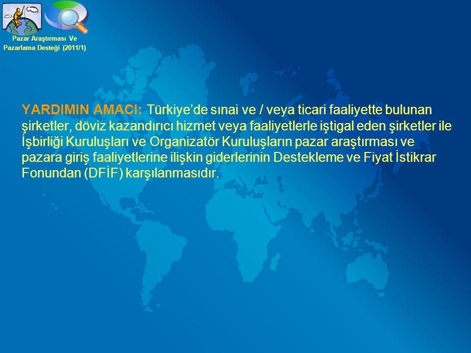 YARDIMIN AMACI: Türkiye'de sınai ve / veya ticari faaliyette bulunan şirketler, döviz kazandırıcı hizmet veya faaliyetlerle iştigal eden şirketler ile