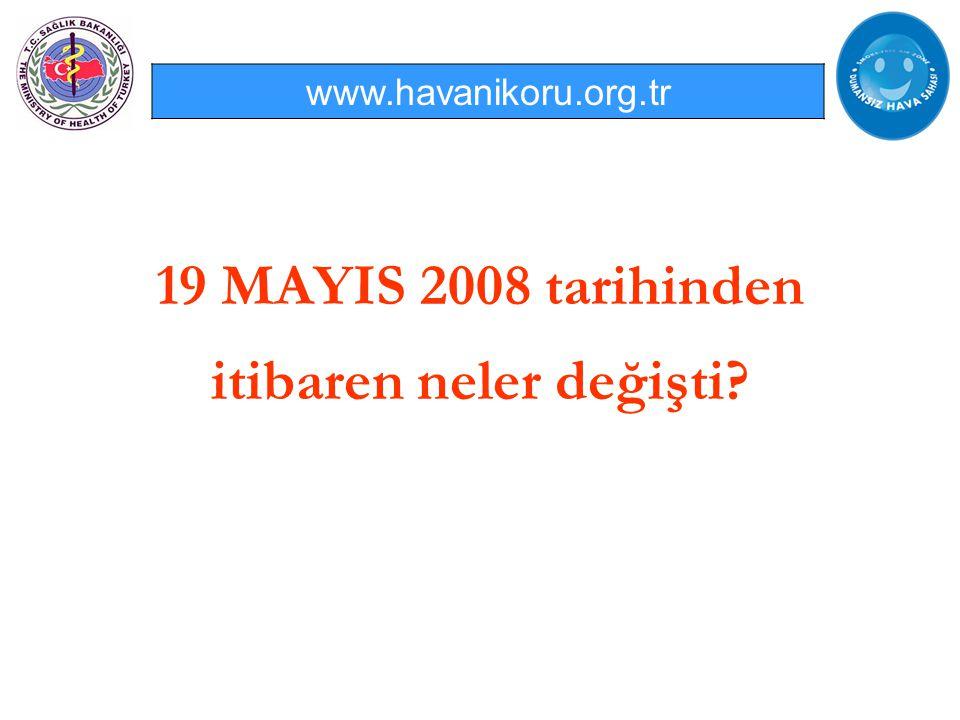 19 MAYIS 2008 tarihinden itibaren neler değişti? www.havanikoru.org.tr