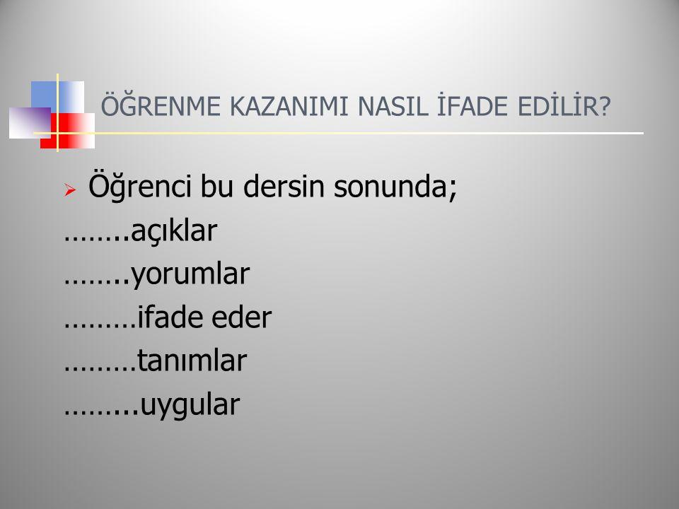 ÖĞRENME KAZANIMI NASIL İFADE EDİLİR.