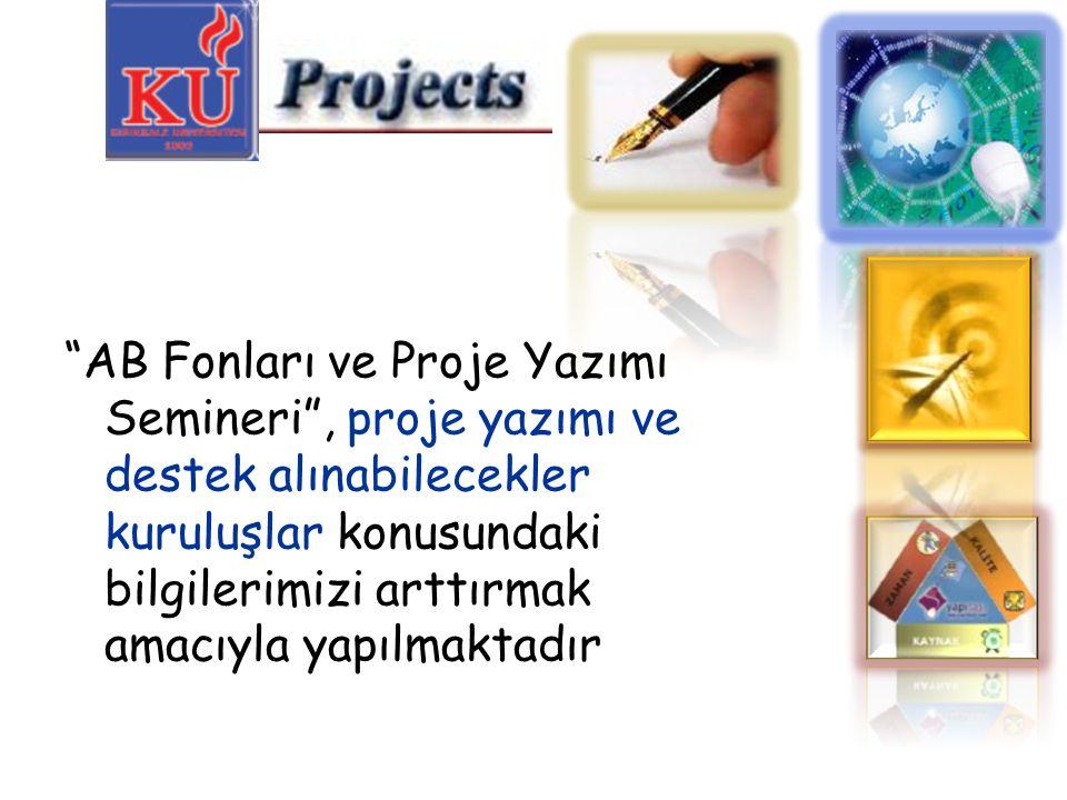 """""""AB Fonları ve Proje Yazımı Semineri"""", proje yazımı ve destek alınabilecekler kuruluşlar konusundaki bilgilerimizi arttırmak amacıyla yapılmaktadır"""