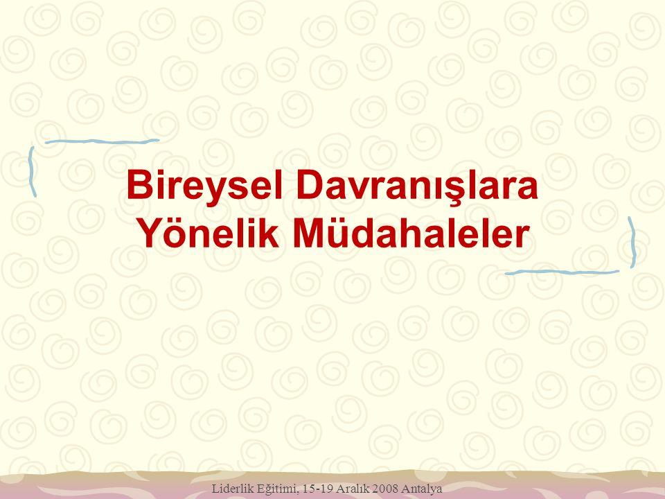 Bireysel Davranışlara Yönelik Müdahaleler Liderlik Eğitimi, 15-19 Aralık 2008 Antalya