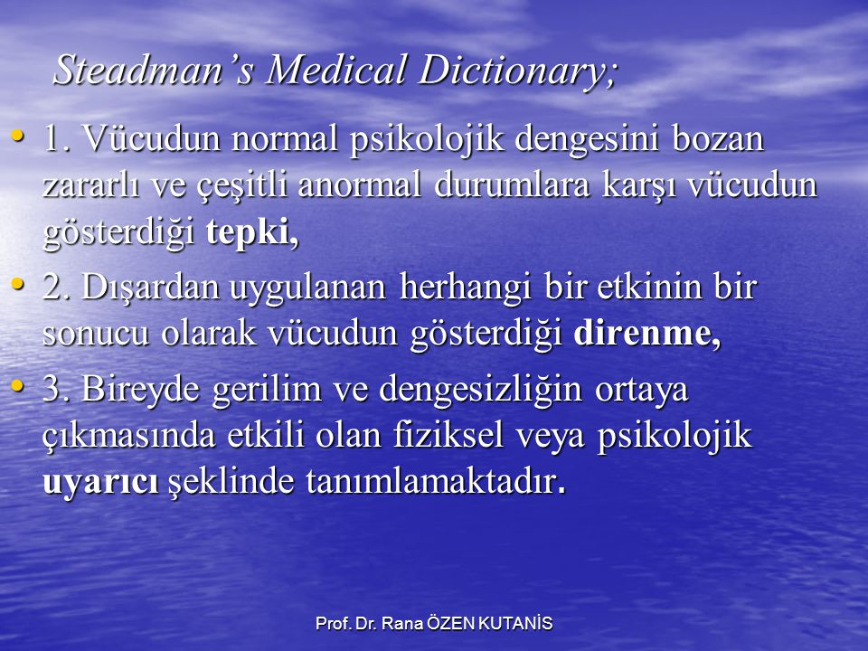Prof.Dr. Rana ÖZEN KUTANİS Steadman's Medical Dictionary; 1.