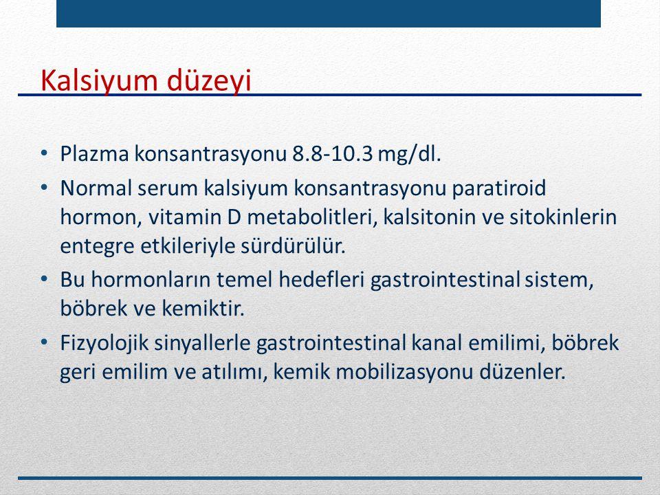 Kalsiyum düzeyi Plazma konsantrasyonu 8.8-10.3 mg/dl. Normal serum kalsiyum konsantrasyonu paratiroid hormon, vitamin D metabolitleri, kalsitonin ve s