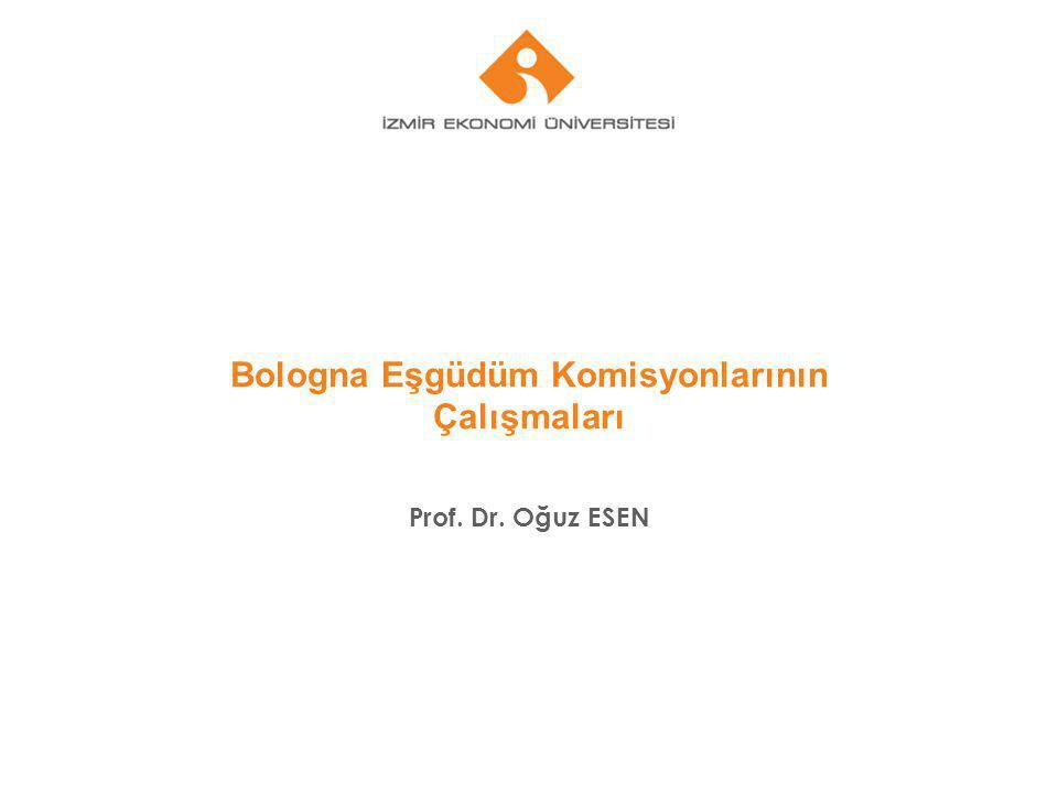 Bologna Eşgüdüm Komisyonlarının Çalışmaları Prof. Dr. Oğuz ESEN