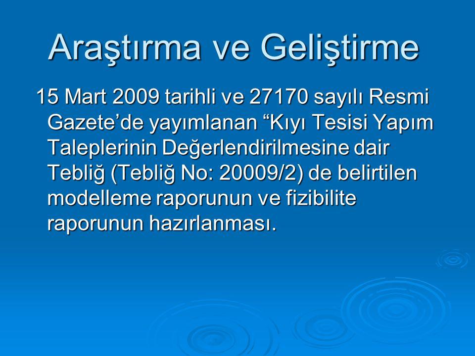 15 Mart 2009 tarihli ve 27170 sayılı Resmi Gazete'de yayımlanan Kıyı Tesisi Yapım Taleplerinin Değerlendirilmesine dair Tebliğ (Tebliğ No: 20009/2) de belirtilen modelleme raporunun ve fizibilite raporunun hazırlanması.
