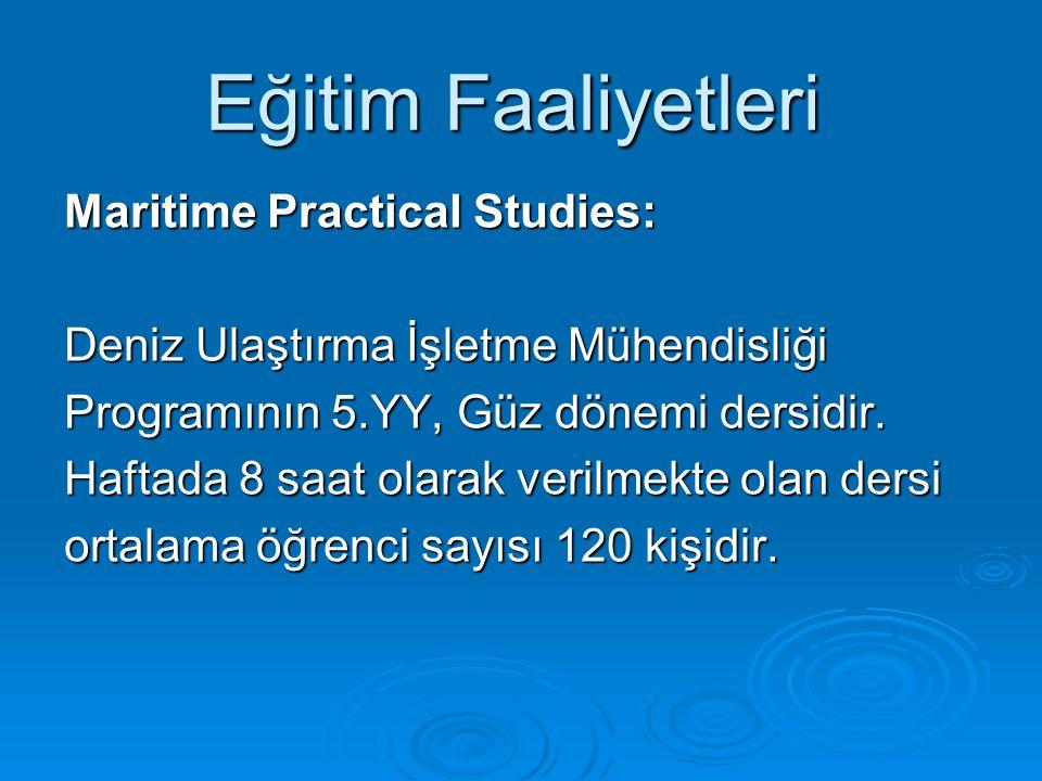 Maritime Practical Studies: Deniz Ulaştırma İşletme Mühendisliği Programının 5.YY, Güz dönemi dersidir.