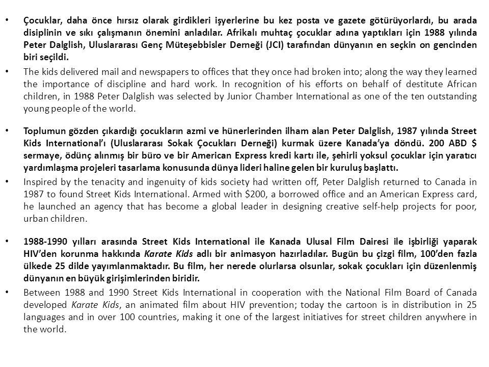 Karate Kids'in başarısı üzerine, 1994 yılında Street Kids International, Peter F.