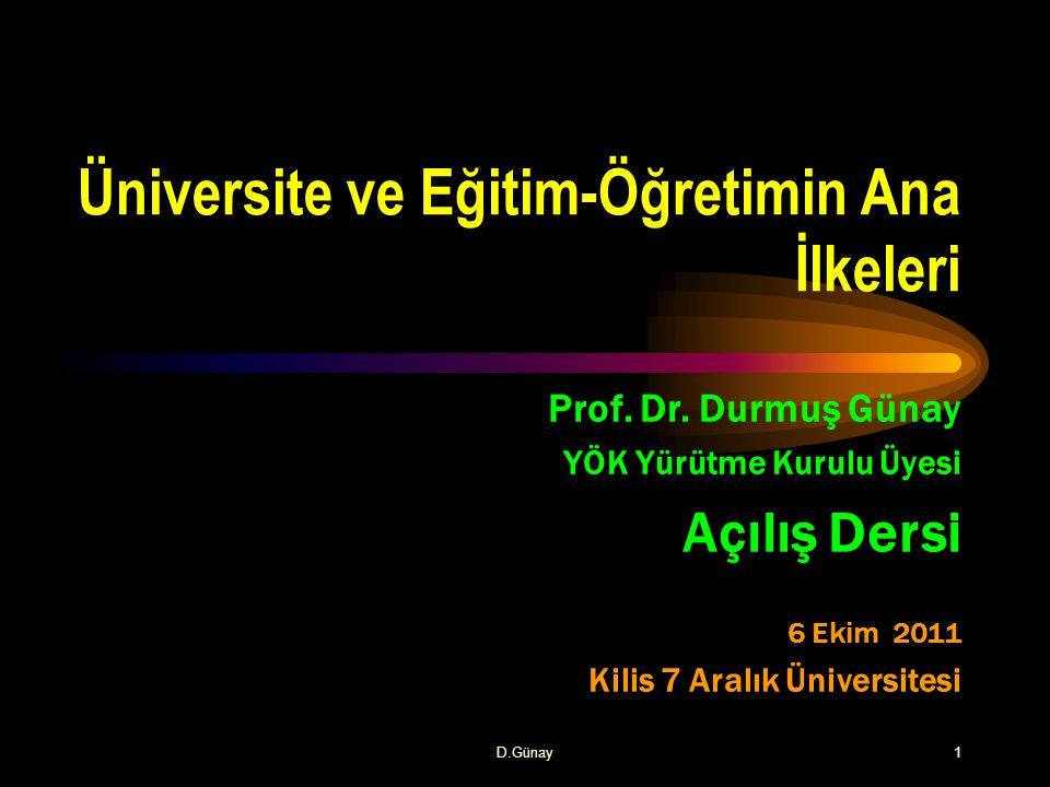 D.Günay 12 Üniversite Üniversiteler, bilgi-tabanli toplum inşasının ana Aktörlerindendir.