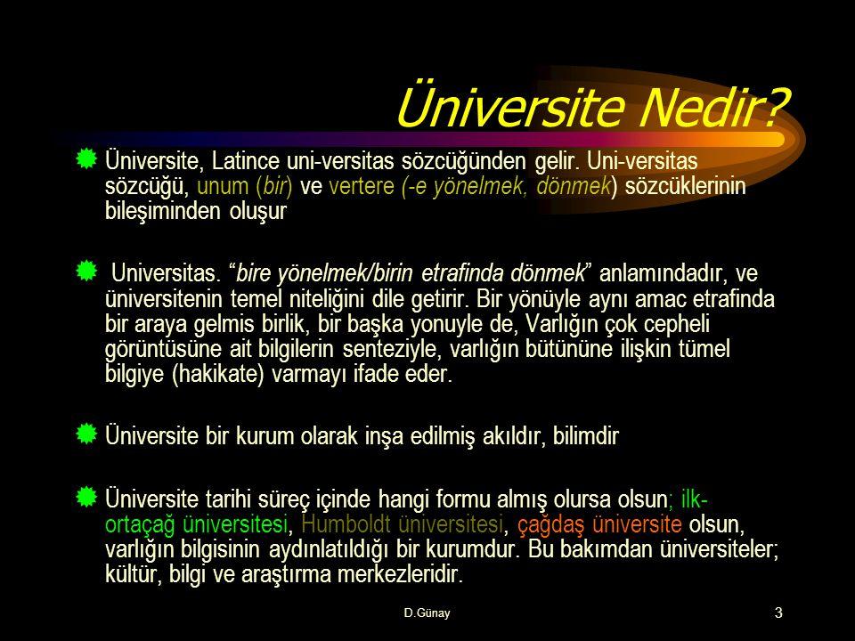 D.Günay 34 Eğitim(education)  Latince eğitim(education) sözcüğünün iki fiil kökü vardır :  Educare ve  Educere