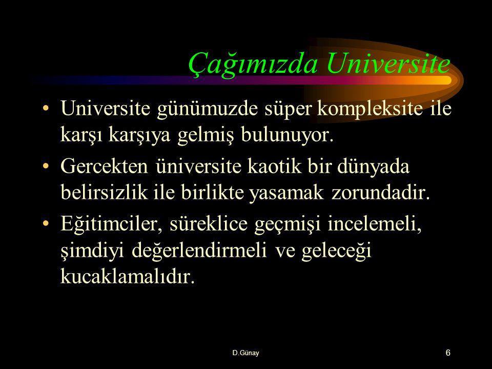 Tarihsel Arkaplan 5.Universitenin anlamında evrensellik sözkonusu değildir 6.