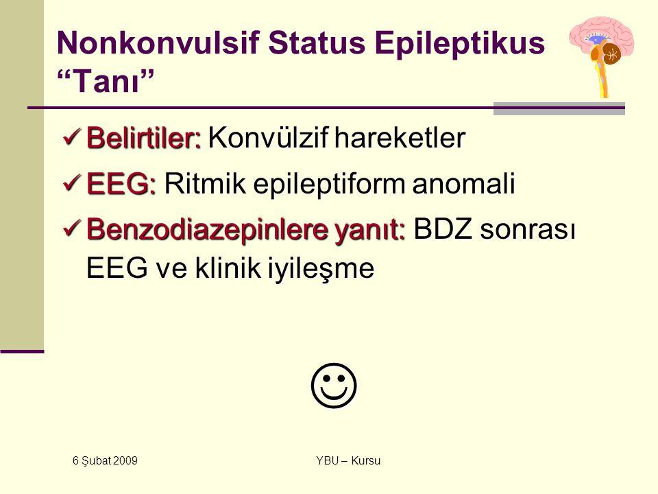 """6 Şubat 2009 YBU – Kursu Nonkonvulsif Status Epileptikus """"Tanı"""" Belirtiler: Konvülzif hareketler Belirtiler: Konvülzif hareketler EEG: Ritmik epilepti"""